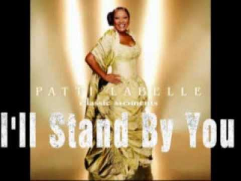 Patti LaBelle -  Ill Stand By You