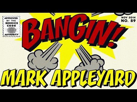 Mark Appleyard - Bangin!