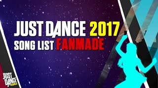 Just Dance 2017 | Song List (FANMADE) |