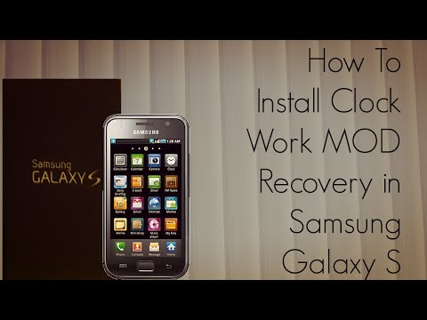 How to Install Clock Work MOD Recovery in Samsung Galaxy S
