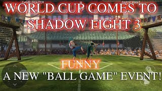 """World Cup comes to Shadow Fight 3! A new """"Ball Game"""" Event √"""