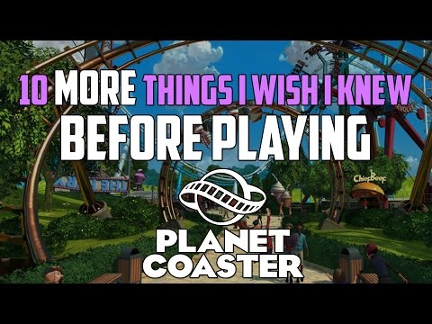 Planet Coaster 10 MORE Things I Wish I Knew Before Playing | Planet Coaster Guide | Quick Tips
