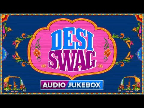Desi Swag | Audio Jukebox | Hindi Songs