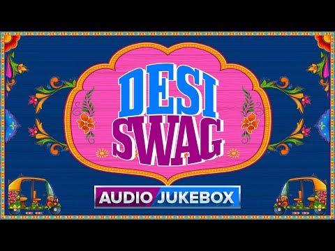 Desi Swag | Audio Jukebox | Hindi Songs