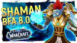FUN or NOT? The SHAMAN: Battle for Azeroth Class Review 8.0 [Enhancement, Elemental,Restoration]