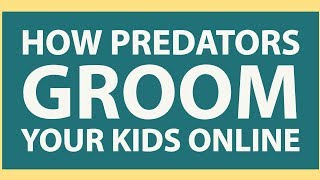 How predators groom your kids on social media