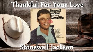Watch Stonewall Jackson Thankful For Your Love video