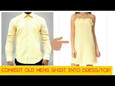 DIY CONVERT OLD MENS SHIRT INTO DRESS/TOP