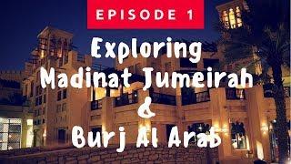 Madinat Jumeirah | Dubai | Episode 1| Sumit's Travel Diaries