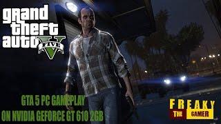 GTA 5 PC Gameplay on nVIDIA GeForce GT 610 2GB