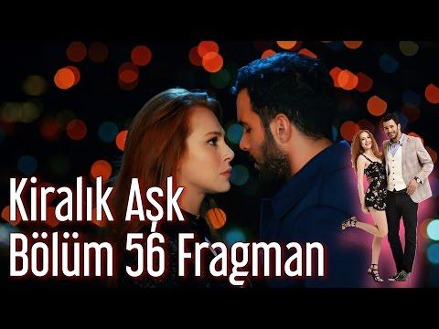 Kiralık Aşk 56. Bölüm Fragman