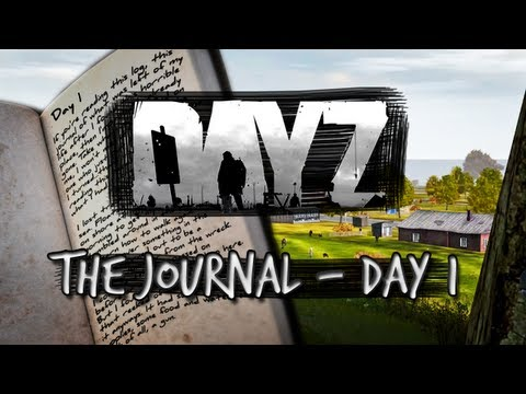 Day Z - Chronicles - The Journal Ep.1