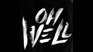 "G-Eazy ""Oh Well"""