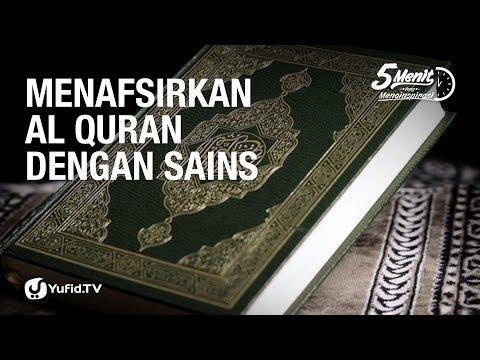 Menafsirkan Al-Qur'an dengan Sains - Ustadz Muhammad Abduh Tuasikal