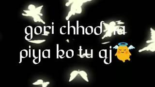 Gori Tu latth mar song lyrics for WhatsApp status