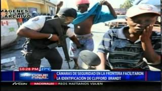 VIDEO: Affaire Clifford Brandt - Dominicain di ke se CAMERA SEKIRITE yo sou frontiere a ki te pèmèt yo kaptire Cliffort Brandt...