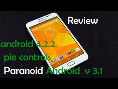 Paranoid Android 3.1 - Review (Android 4.2.2. PIE. Hybrid UI) : Galaxy Note