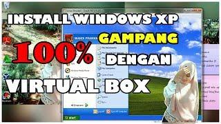 tutorial install windows xp di VirtualBox 100% gampang
