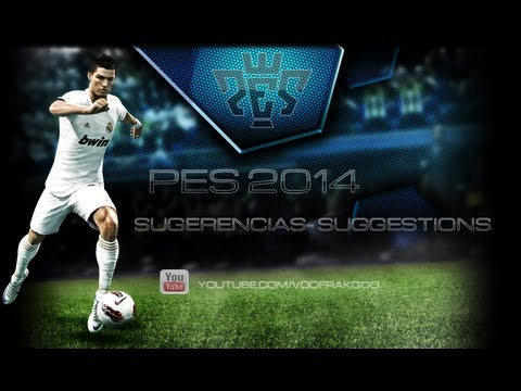 • Pes 2014 : Suggestions-Sugerencias Parte 1