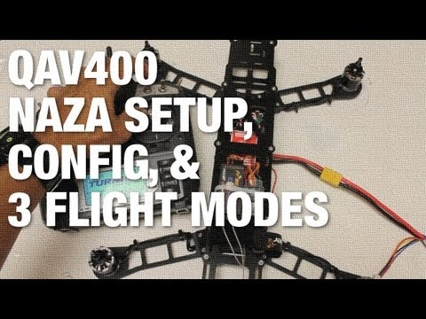 QAV400 - NAZA Wiring. Configuration. and 3 Flight Modes w/ Turnigy 9X in ACRO Model Type