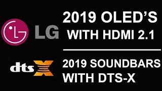 CES 2019 LG OLED TV's With HDMI 2.1 and LG DTS-X Soundbars
