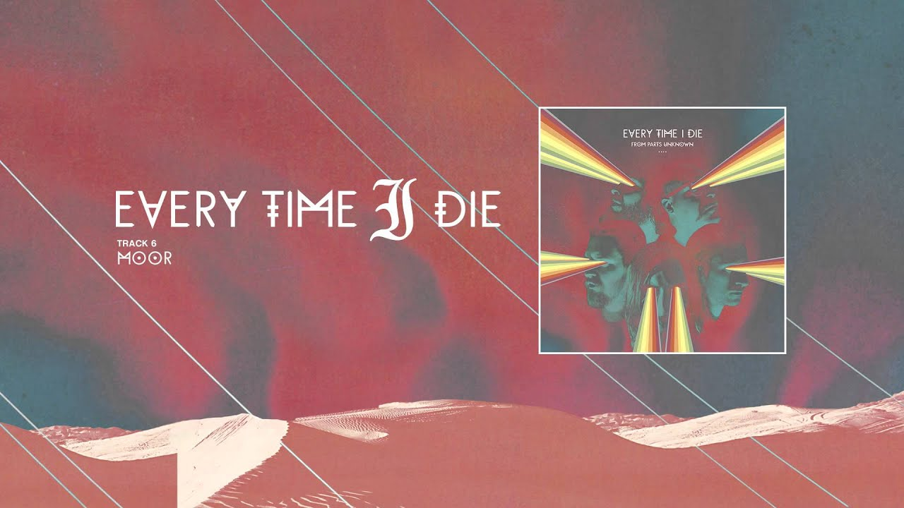 Every Time i Die Wallpaper Every Time i Die Quot Moor Quot