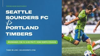 2019 MLS Preseason Seattle Sounders vs Portland Timbers in Tucson, AZ