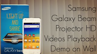Samsung Galaxy Beam Projector HD Videos Playback Demo on Wall