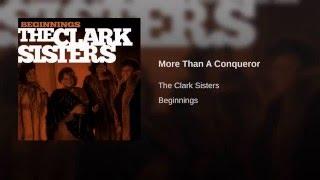 The Clark Sisters - More Than A Conqueror