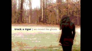 Watch Track A Tiger Sometimes Love Runs Out video
