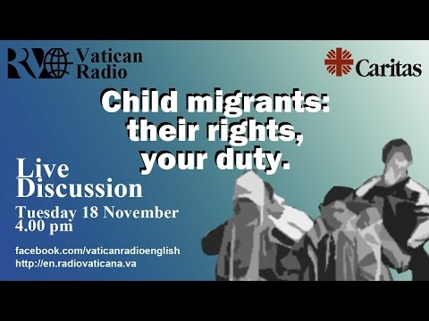 Child migrants: their rights, your duty. 2014.11.18