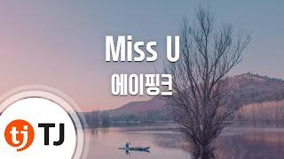 Download Lagu Tj Miss U - apink / Tj Karaoke Gratis