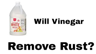 Does Vinegar Really Remove Rust?