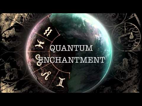 Quantum Enchantment
