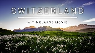 SWITZERLAND - A Timelapse Movie 4K