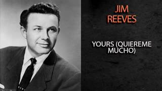 Watch Jim Reeves Yours quiereme Mucho video