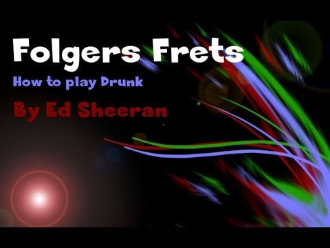 How To Play Drunk - Ed Sheeran | Folgers Frets video
