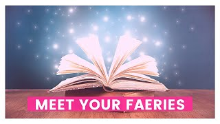 How To Meet Fairies (And Befriend Them)