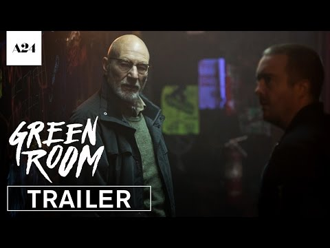 'Green Room' Red-Band Trailer (Anton Yelchin, Imogen Poots, Patrick Stewart)
