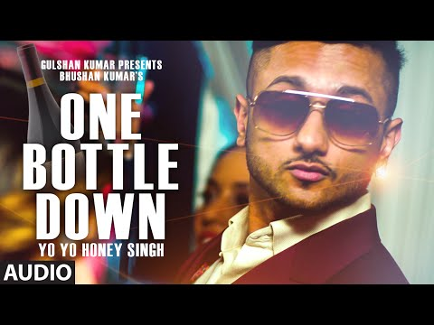 'one Bottle Down' Full Song (audio) | Yo Yo Honey Singh | T-series video