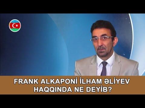 Frank Alkaponi İlham Əliyev Haqqında Ne Deyib?