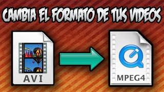 COMO CAMBIAR EL FORMATO A CUALQUIER VIDEO (mp4, avi, mov, ect..) | 2016