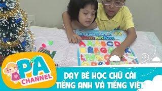 Dạy bé học chữ cái tiếng anh và tiếng Việt cho trẻ em day be hoc chu cai tieng viet PA channel