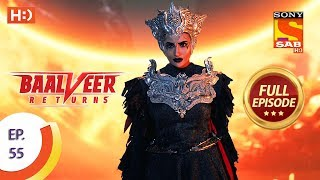 Baalveer Returns - Ep 55 - Full Episode - 25th November, 2019
