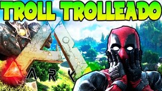 EPIC TROLL TROLEADO !! OMG NO PUEDE SER !! ARK SURVIVAL EVOLVED Makigames