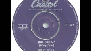 Watch Bobby Darin Not For Me video