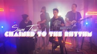 Download Lagu Chained to the Rhythm (Katy Perry) - Sam Tsui Cover Gratis STAFABAND