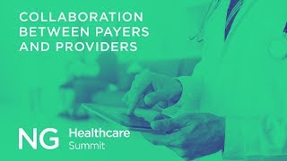 Next Generation Healthcare: Collaboration between payers and providers