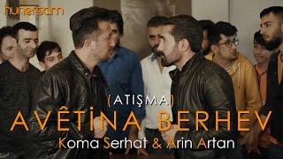 Koma Serhat & Arin Artan - Avetina Berhev (Atışma)