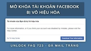 Mở khóa nick Facebook bị vô hiệu hóa | Unlock 723 đá mail trắng - Cân SPAM | TOÀN SIÊU NHÂN